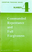 Commanded Repentance & Full Forgiveness