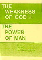 Weakness of God & the Power of Man (The)