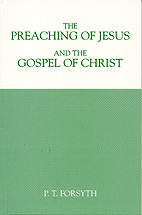 Preaching of Jesus & the Gospel of Christ (The)