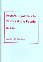 Pastoral Dynamics for Pastors & the People